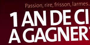 Passion, rire, frisson, larmes... 1 AN DE CINEMA A GAGNER*