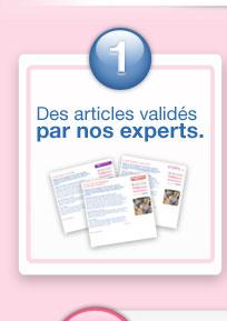 1- Des articles validés par nos experts.