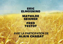 Eric Elmosnino, Mathilde Seigner, Fred Testot, avec la participation d'Alain Chabat