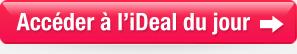 Accéder à l'iDeal du jour